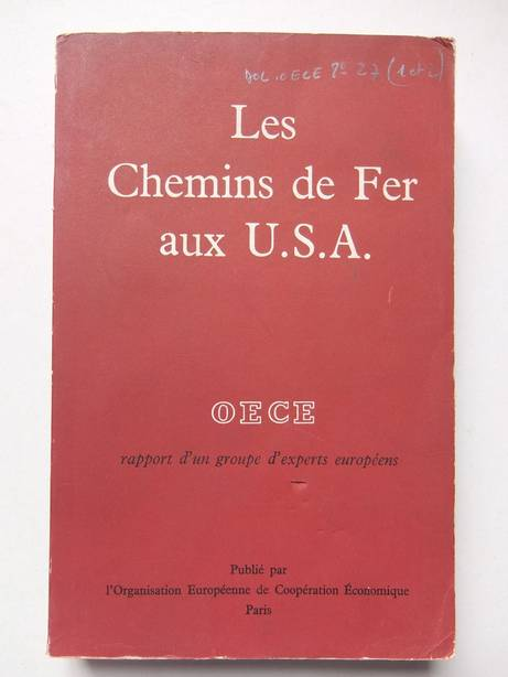VAR. AUTHORS. - Les Chemins de Fer aux U.S.A. Mission d'Assistance Technique no. 14. Rapport d'un groupe d'Experts européens.
