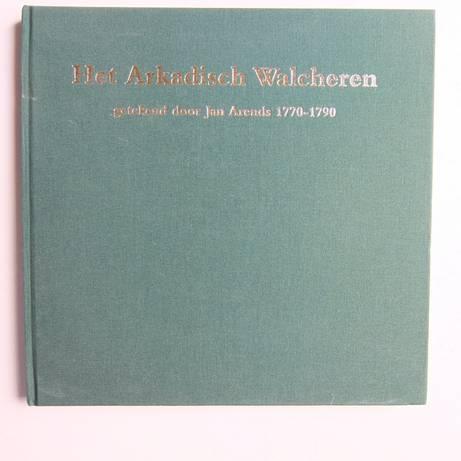 WYCK, H.W.M. VAN DER. - Het Arkadisch Walcheren getekend door Jan Arends 1770-1790.