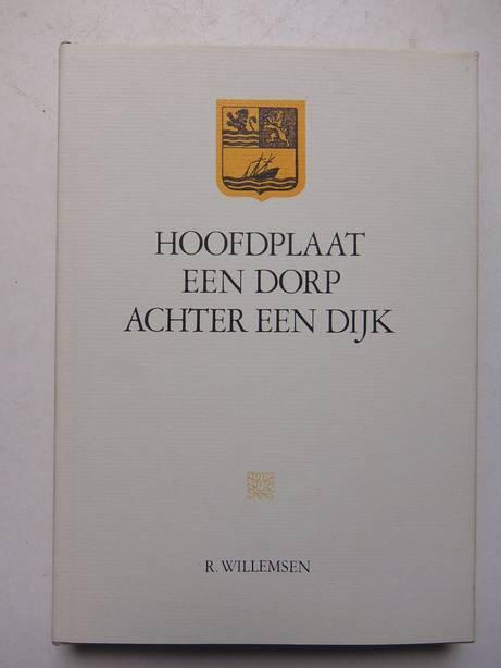 WILLEMSEN, R.. - Hoofdplaat. Een dorp achter een dijk.