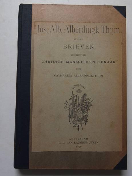 ALBERDINGK THIJM, CATHARINA. - Jos. Alb. Alberdingk Thijm in zijne brieven geschetst als Christen, mensch, kunstenaar.
