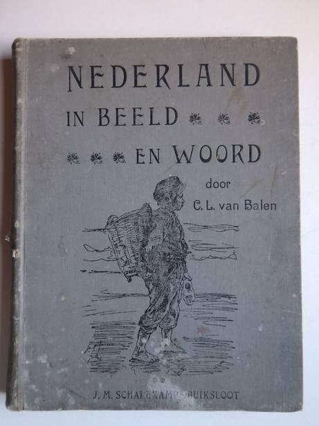 BALEN, C.L. VAN. - Nederland in beeld en woord. Tweede deel.