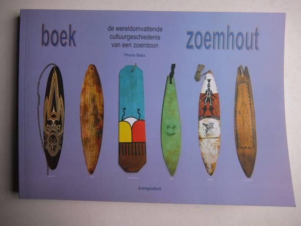 BAKX, PHONS. - Boek zoemhout. De wereldomvattende cultuurgeschiedenis van een zoemtoon.