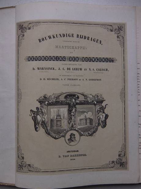WARNSINCK,IS., J.C. DE LEEUW EN N.S. CALISCH. - Bouwkundige bijdragen, uitgegeven door de Maatschappij tot bevordering der bouwkunst. Vijfde jaargang.