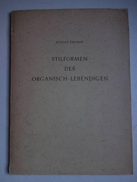 STEINER, RUDOLF. - Stilformen des Organisch-Lebendigen. Zwei Vorträge von Dr. Rudolf Steiner, gehalten am 28. und 30. Dezember 1921 in Dornach.