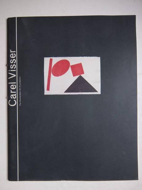 VISSER, CAREL, PETERSEN, AD, ET AL. - Carel Visser. Awarding of the Amsterdam Prize for Art 1992 to Carel Visser on September 25, 1992.