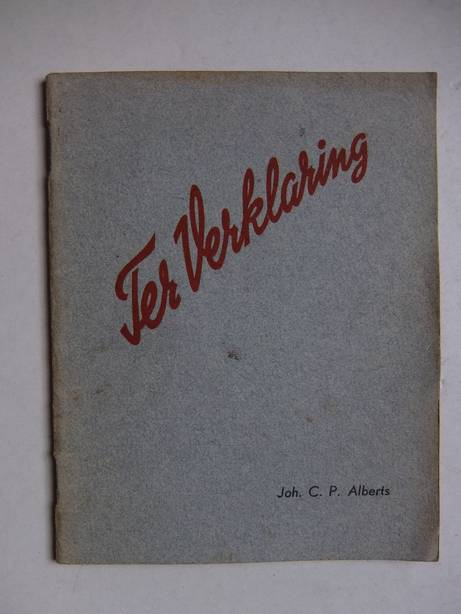 ALBERTS, JOH. C.P.. - Ter verklaring.