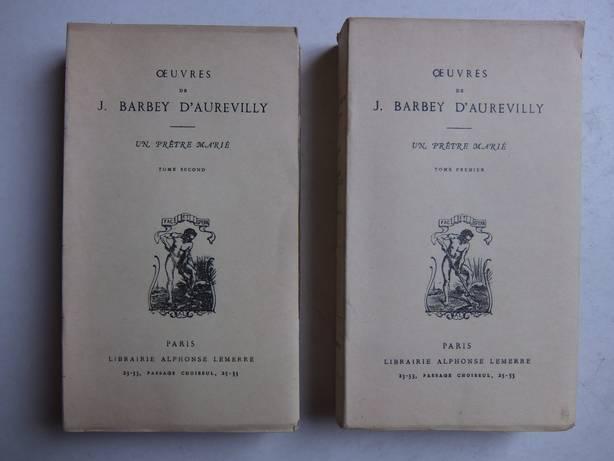 BARBEY D'AUREVILLY, J.. - Oeuvres de J. Barbey d'Aurevilly. Un prêtre marié. Tome premier et second.