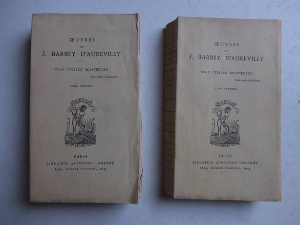 BARBEY D'AUREVILLY, J.. - Oeuvres de J. Barbey d'Aurevilly. Une vieille maitresse. Tome premier et second.
