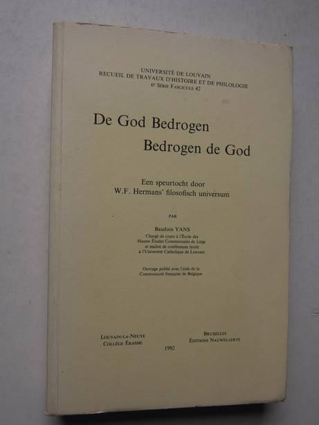 YANS, BAUDOIN. - De God Bedrogen, Bedrogen de God. Een speurtocht door W.F. Hermans' filosofisch universum.