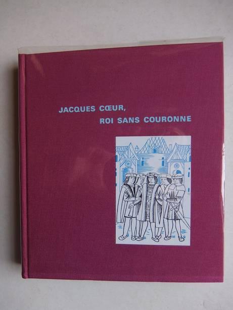 BAUCHY, JACQUES-HENRI. - Jacques Coeur. Roi sans couronne.
