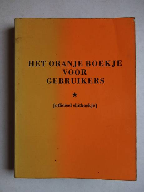 VEENSTRA, JACK P. & KLUIT, HERMAN. - Het oranje boekje voor gebruikers (officieel shitboekje).