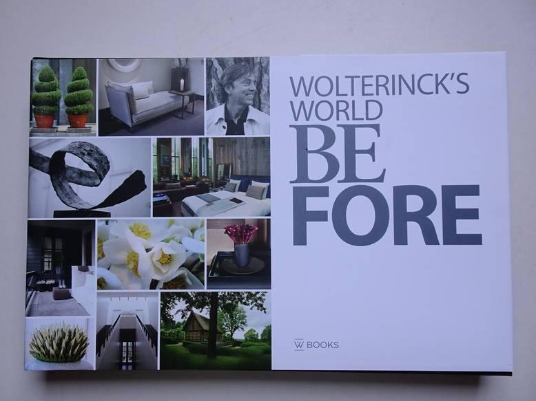 WINKELAAR, EDWIN, KRANENDONK, SIGURD, ROELOFS, CEES, KAPER, KAREN & RIELE, JOSÉ VAN. - Wolterinck's World. Be Fore. 25 Years Wolterinck's World Laren.