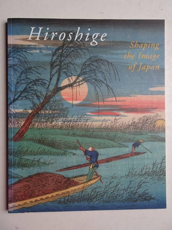 UHLENBECK, CHRIS & MARIJE JANSEN. - Hiroshige. Shaping the Image of Japan.