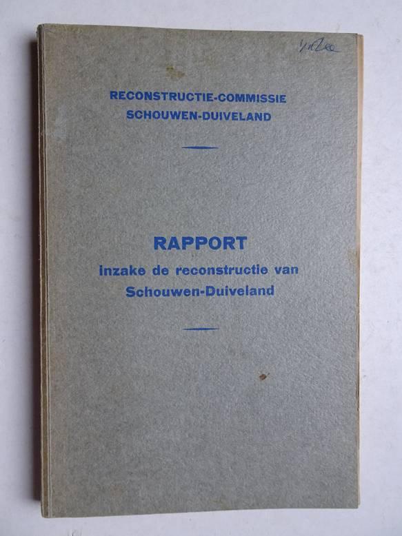 DIVERSE AUTEURS. - Rapport inzake de reconstructie van Schouwen-Duiveland. Reconstructie-commissie Schouwen-Duiveland.