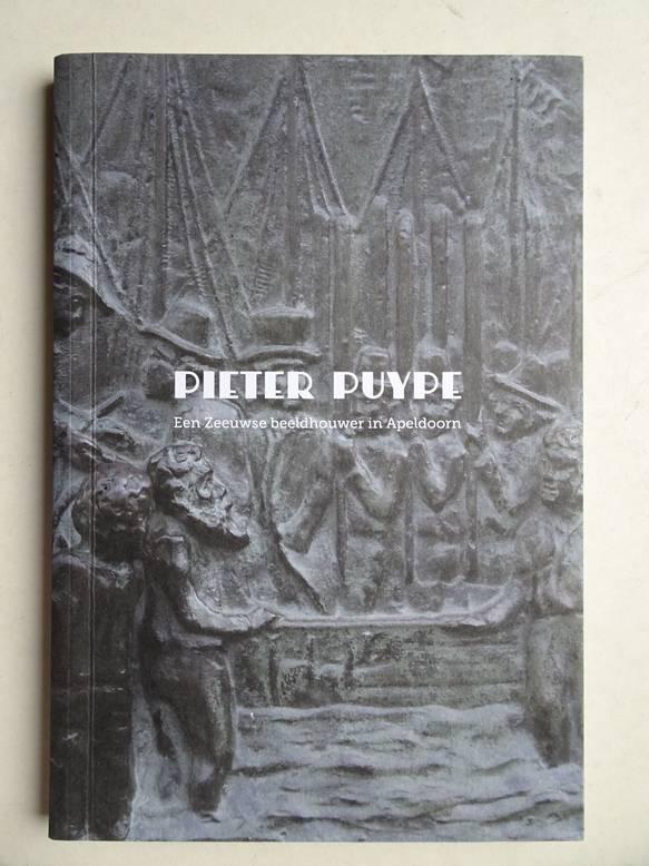 ERENS, FREDERIK & JAN MEMELINK. - Pieter Puype. Een Zeeuwse beeldhouwer in Apeldoorn.
