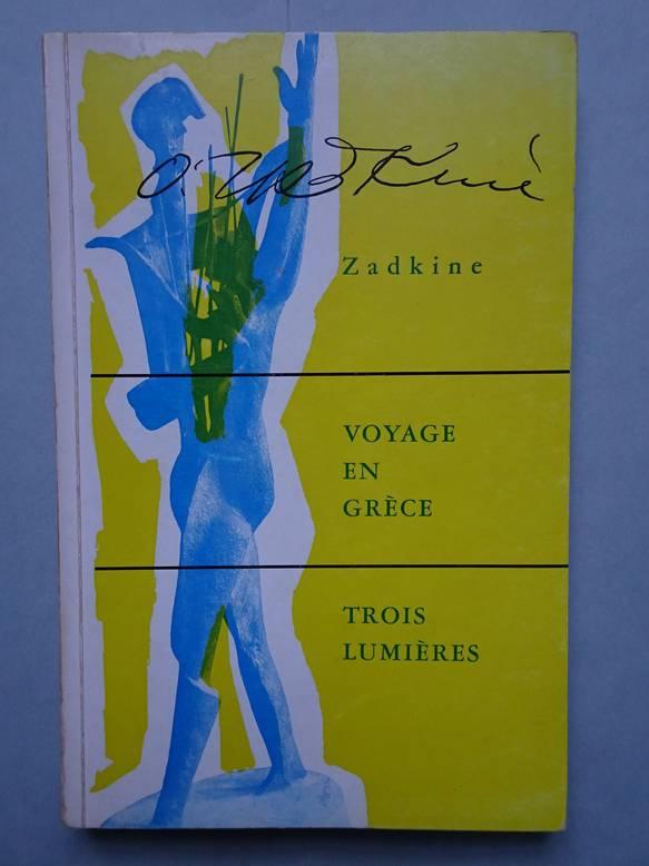 ZADKINE, O.. - Voyage en Grèce. Trois Lumières.
