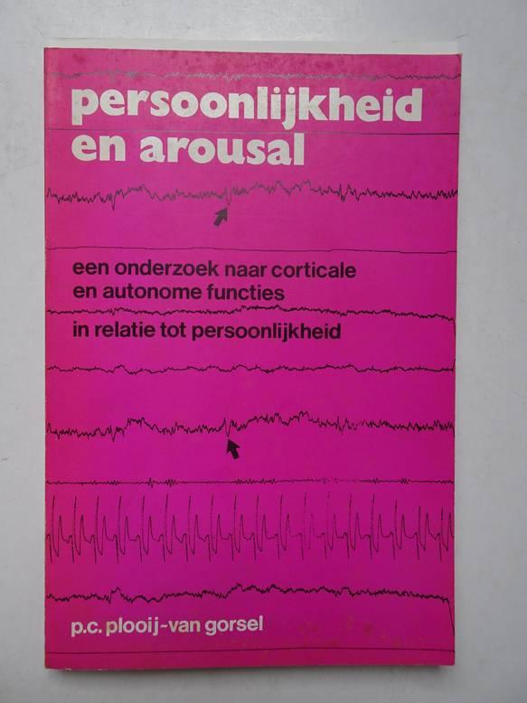 PLOOIJ- VAN GORSEL, P.C.. - Persoonlijkheid en arousal. Een onderzoek naar corticale en autonome functies in realtie tot persoonlijkheid.