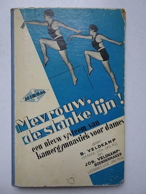 VELDKAMP, B. & JOH. VELDKAMP-BOENDERMAKER. - Mevrouw, de slanke lijn! Een nieuw systeem van kamergymnastiek voor dames.