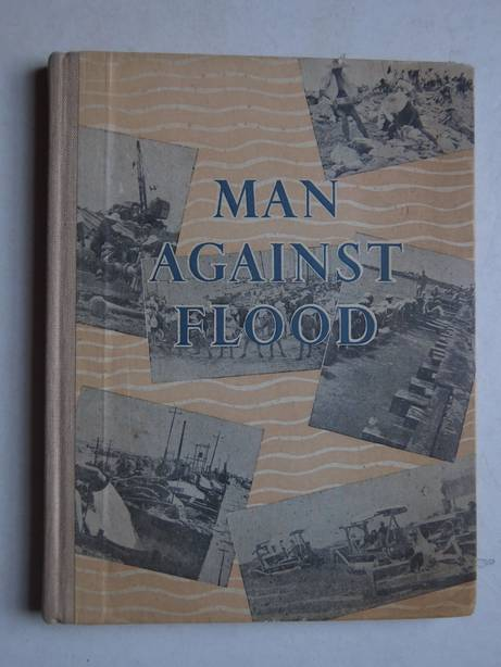 ALLEY, R. - Man against flood; a story of the 1954 Flood on the Yangtse and of the reconstruction that followed it.