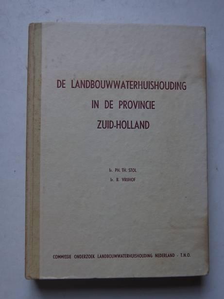 STOL, PH.TH., EN B. VRIJHOF - De landbouwwaterhuishouding in de provincie Zuid-Holland. De waterhuishouding van de landbouwgronden. De verzilting van de open wateren.