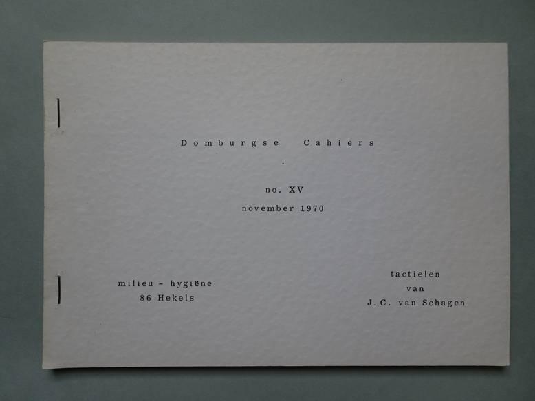 SCHAGEN, J.C. VAN. - Milieu-hygiëne; 86 hekels; tactielen. Domburgse Cahiers no. XV.