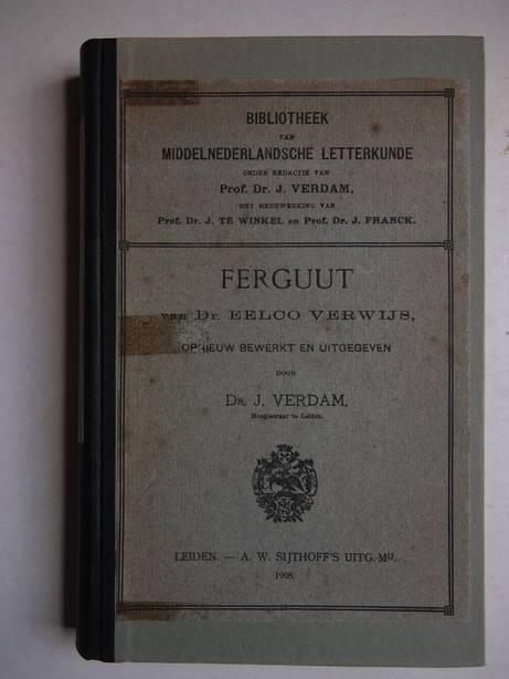 VERDAM, J. - Ferguut van dr. Eelco Verwijs, opnieuw bewerkt en uitgegeven.
