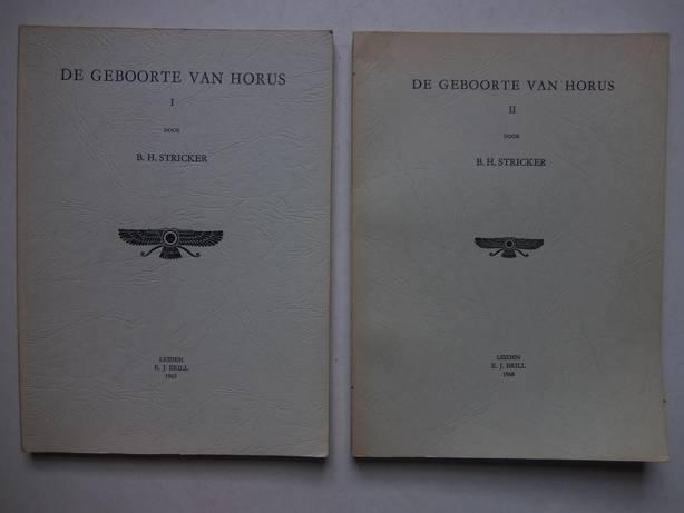 STRICKER, B.H. - Geboorte van Horus (2 parts); mededelingen en verhandelingen van het Vooraziatisch-Egyptisch Genootschap 'Ex Oriente Lux', XIV en XVII. I & II.