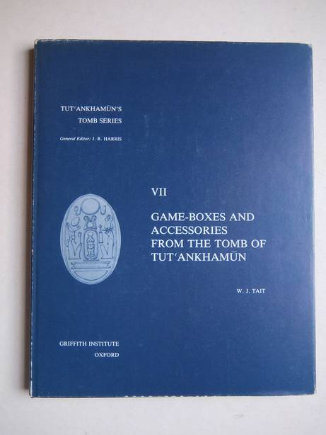 TAIT, W.J. - Game-boxes and accessories from the tomb of Tut'ankhamun.