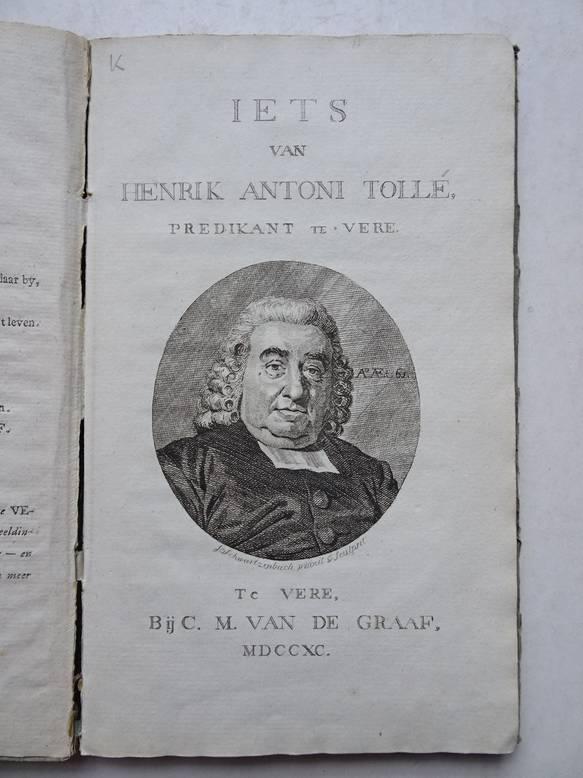 TOLLÉ, H.A. - Iets van Henrik Antoni Tollé, Predikant te Vere.